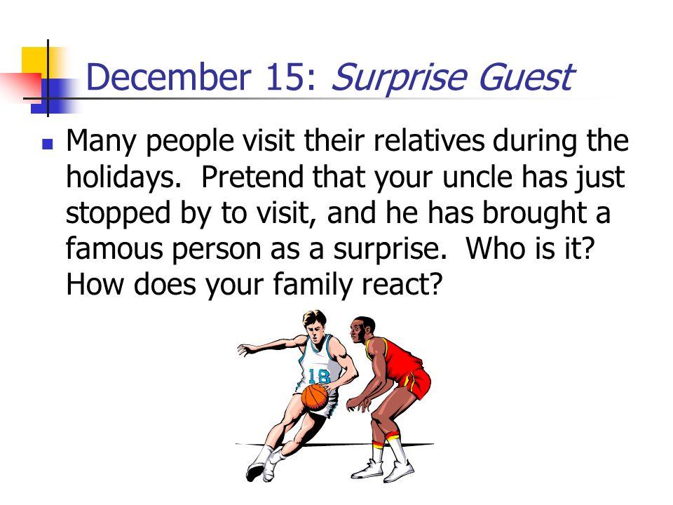 December 15: Surprise Guest