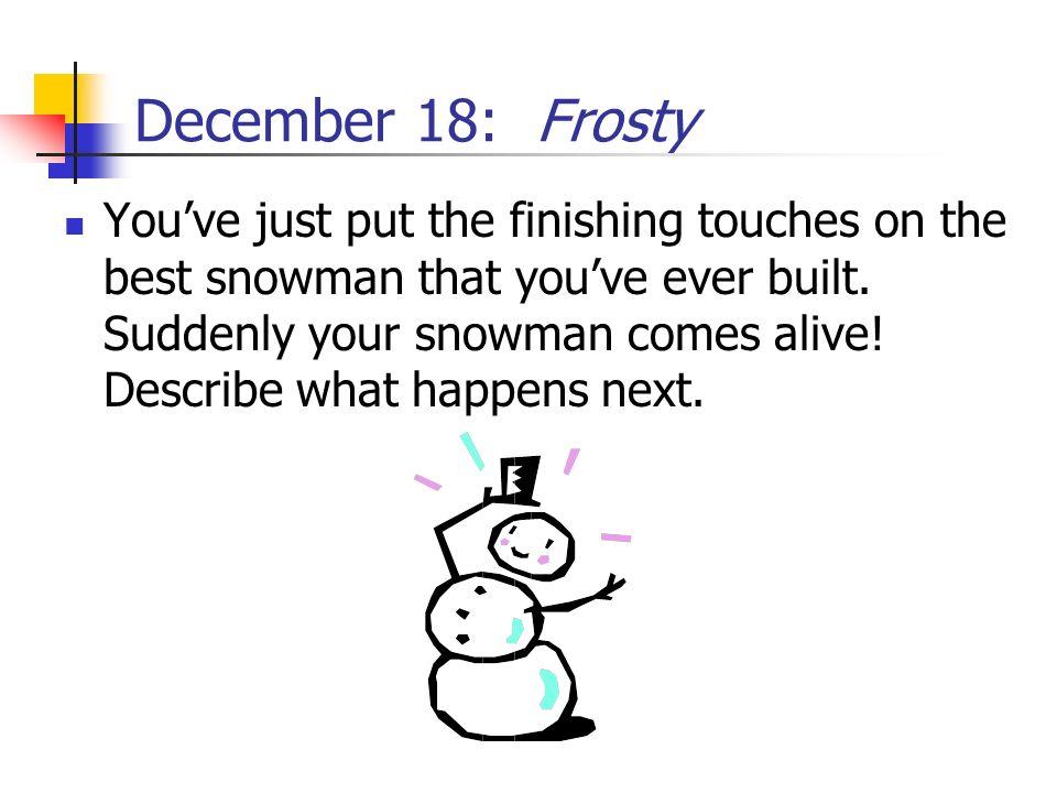 December 18: Frosty