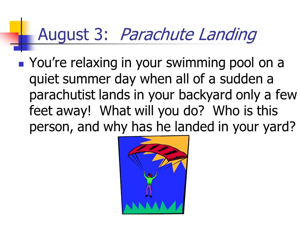 August 3: Parachute Landing