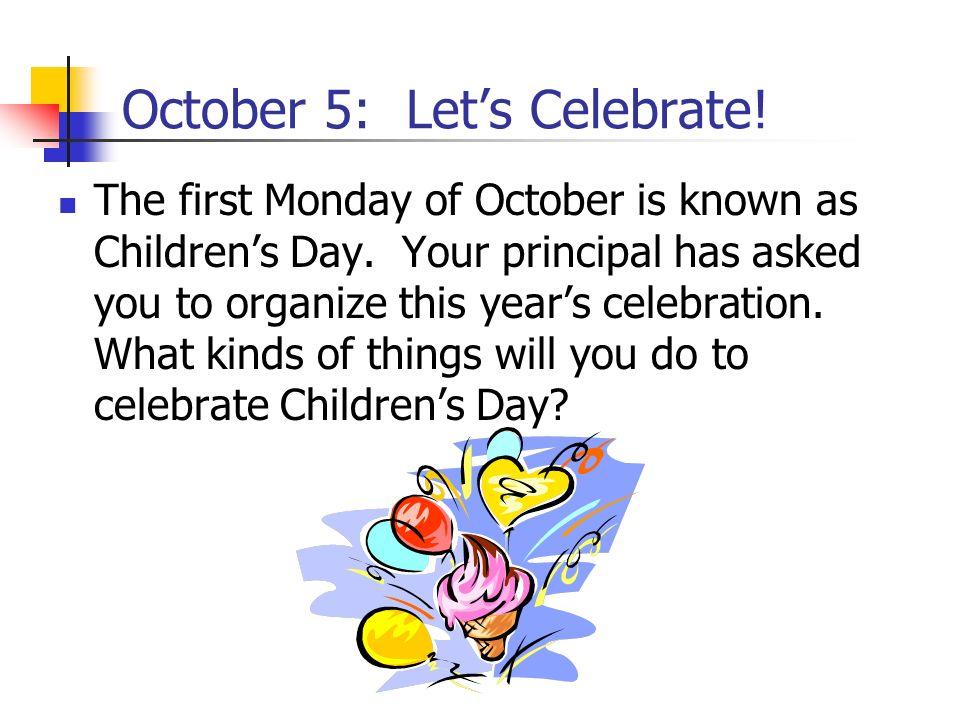 October 5: Let's Celebrate!
