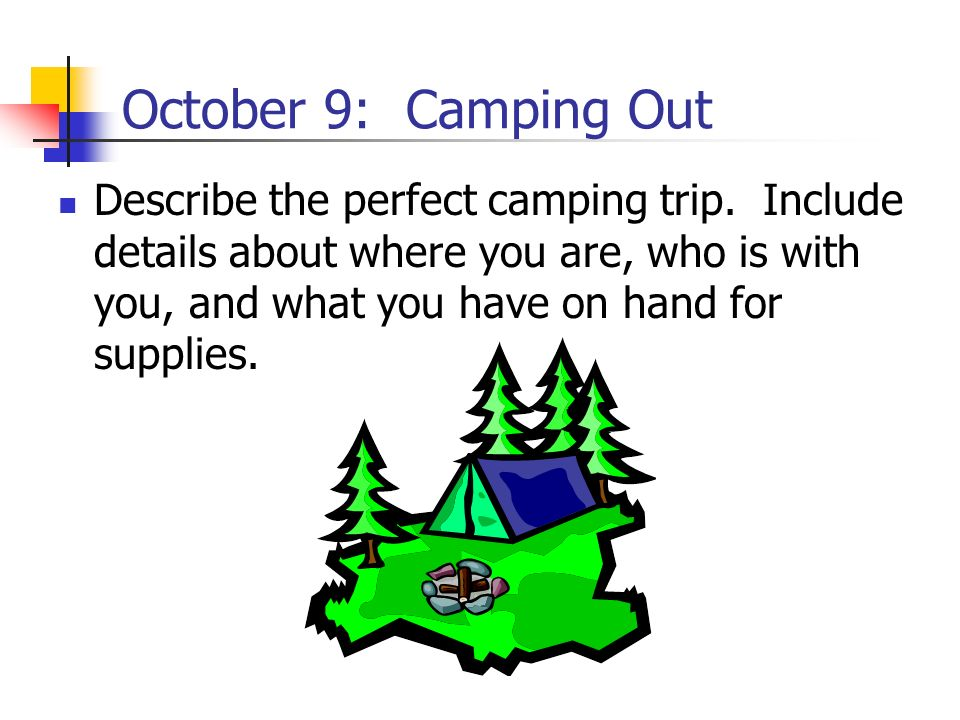 October 9: Camping Out