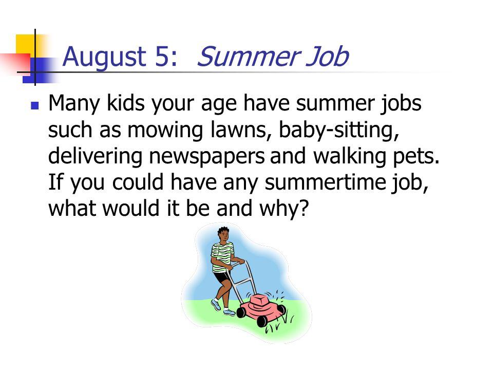 August 5: Summer Job