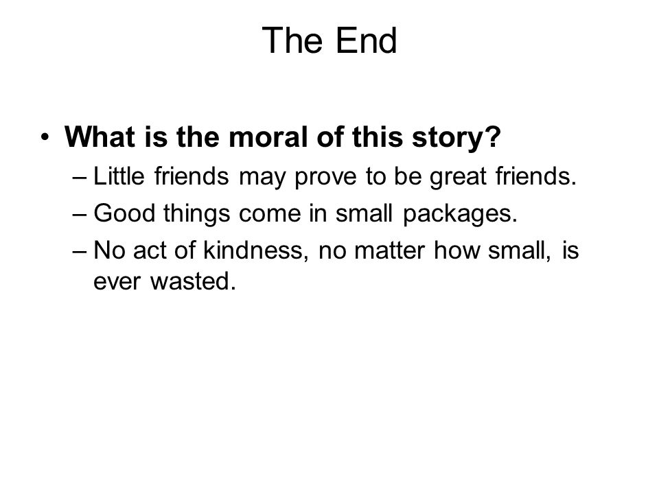 The End What is the moral of this story