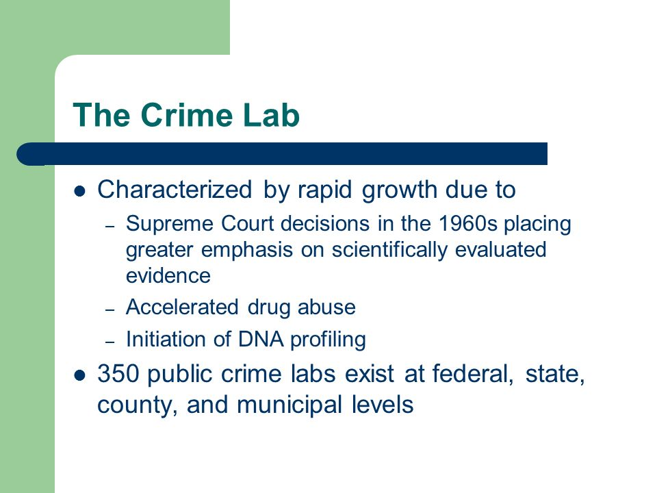 The Crime Lab Characterized by rapid growth due to