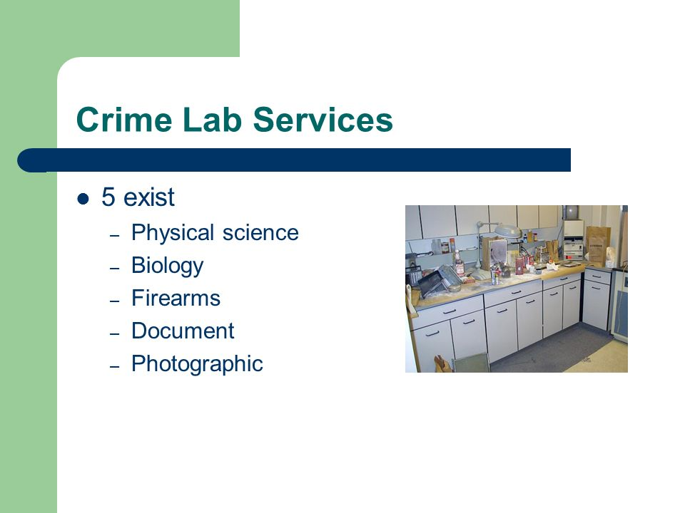 Crime Lab Services 5 exist Physical science Biology Firearms Document