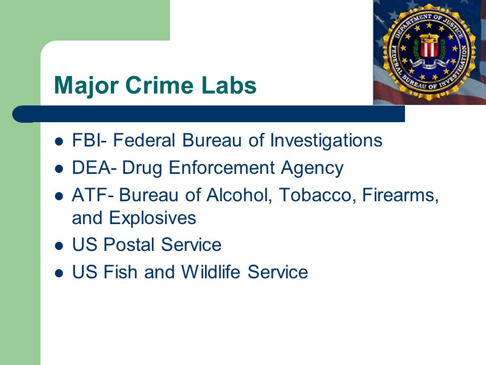 Major Crime Labs FBI- Federal Bureau of Investigations