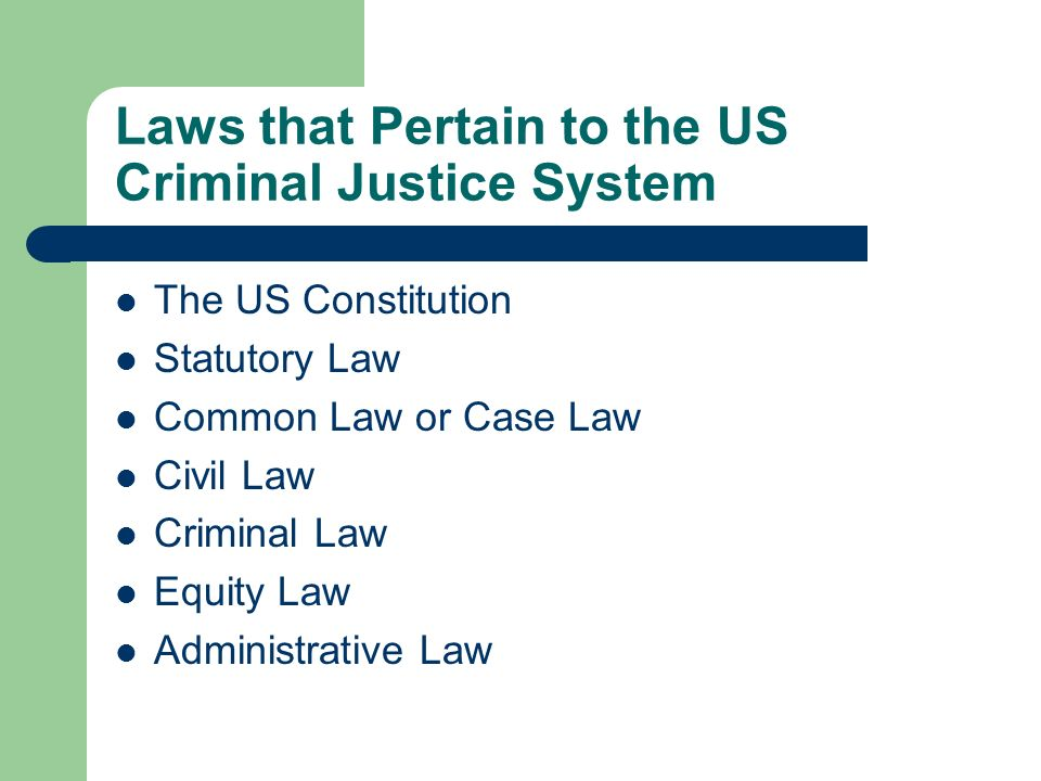 Laws that Pertain to the US Criminal Justice System