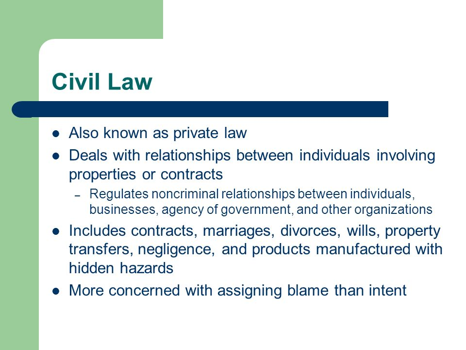 Civil Law Also known as private law