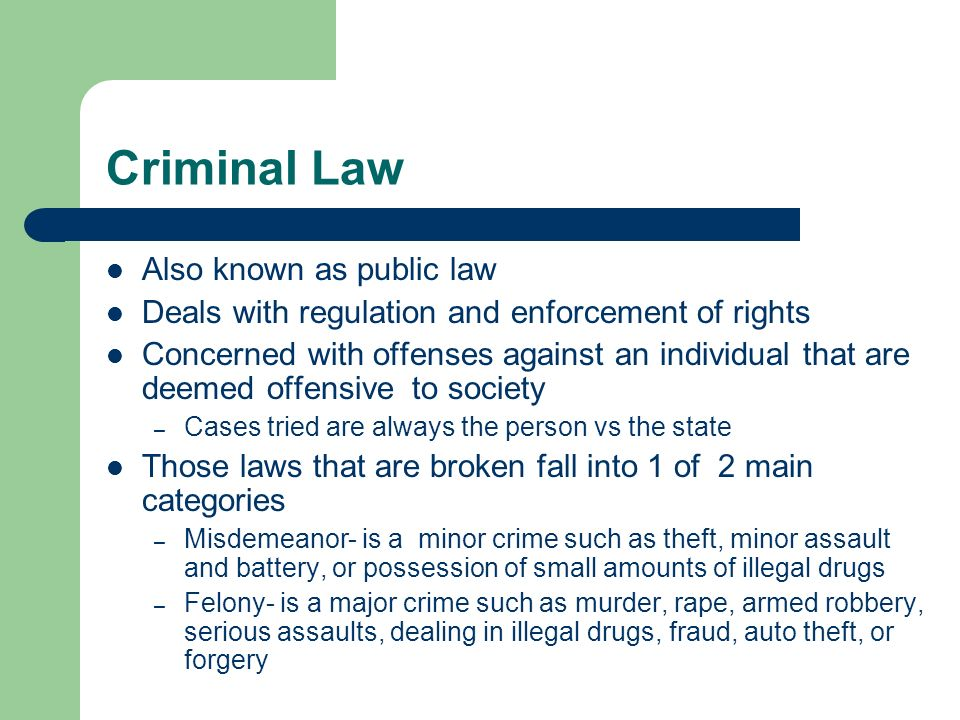 Criminal Law Also known as public law