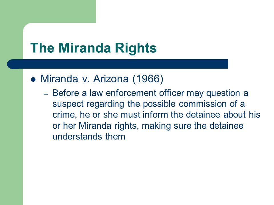 The Miranda Rights Miranda v. Arizona (1966)