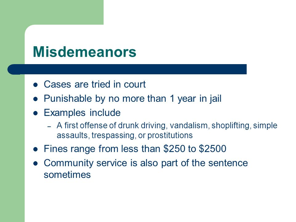 Misdemeanors Cases are tried in court