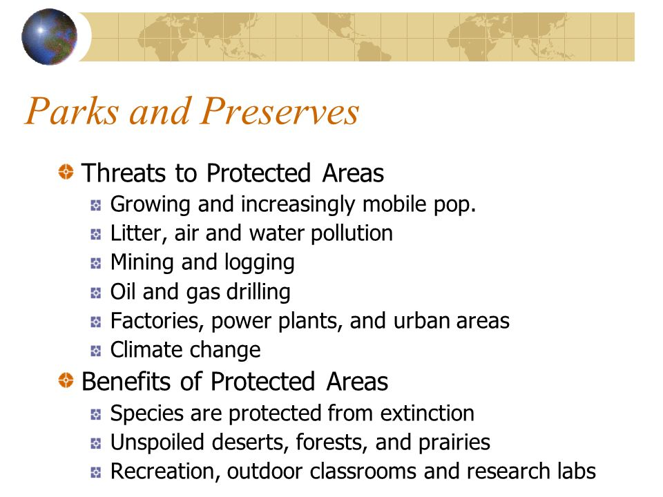 Parks and Preserves Threats to Protected Areas