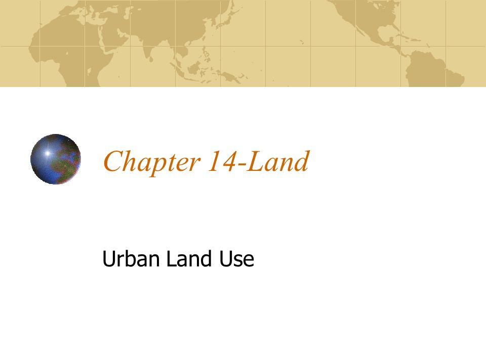 Chapter 14-Land Urban Land Use