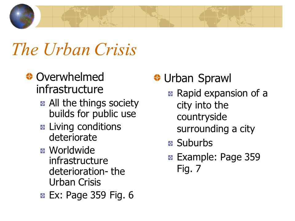 The Urban Crisis Overwhelmed infrastructure Urban Sprawl