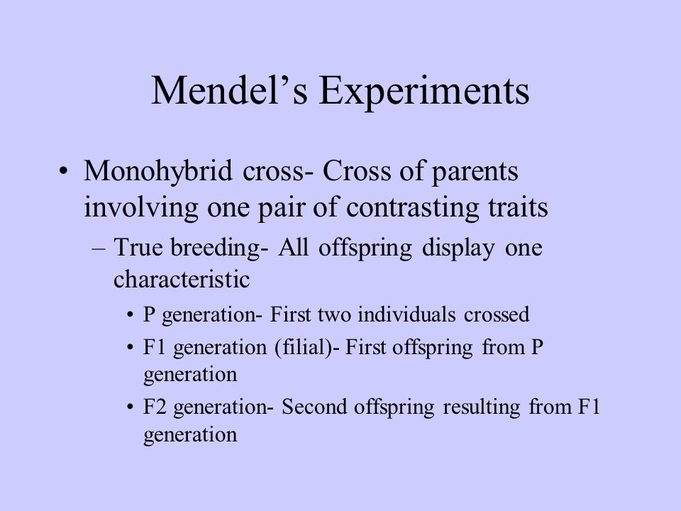 Mendel's ExperimentsMonohybrid cross- Cross of parents involving one pair of contrasting traits.