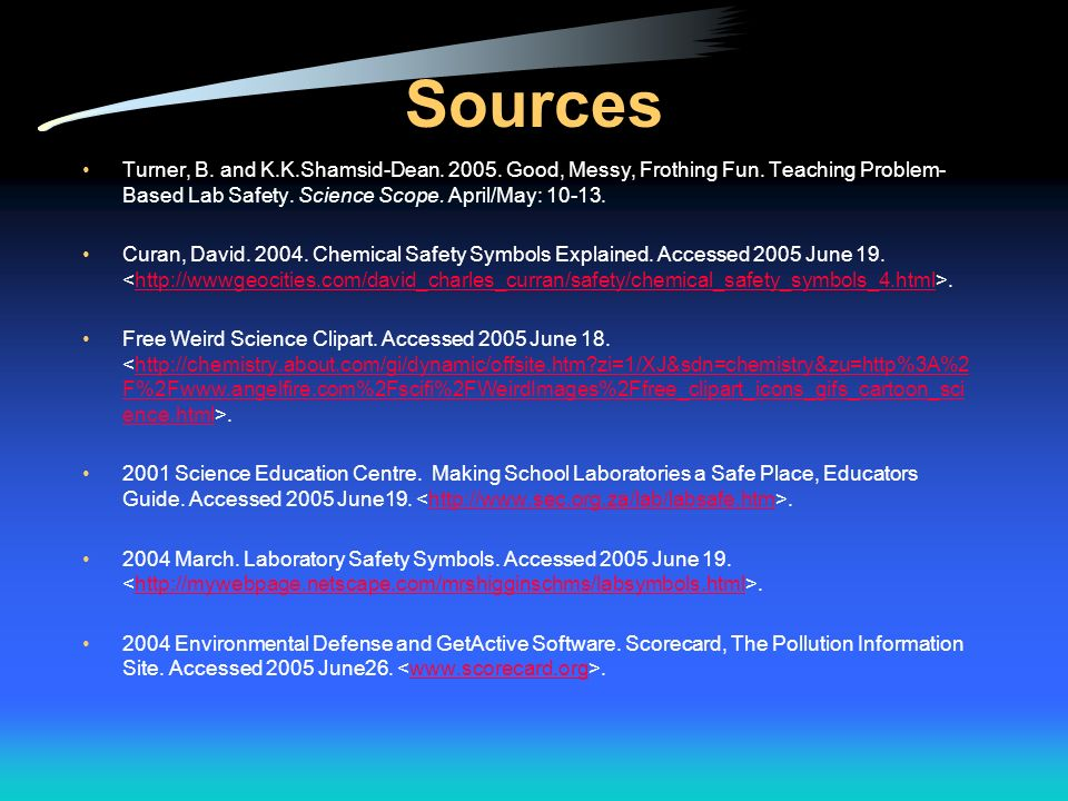 Sources Turner, B. and K.K.Shamsid-Dean. 2005. Good, Messy, Frothing Fun. Teaching Problem-Based Lab Safety. Science Scope. April/May: 10-13.