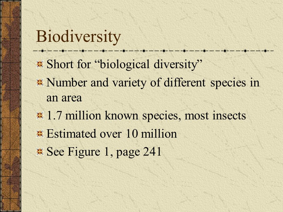 Biodiversity Short for biological diversity