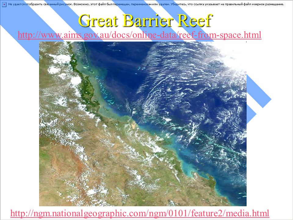 Great Barrier Reef http://www.aims.gov.au/docs/online-data/reef-from-space.html.