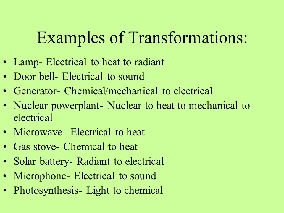 Examples of Transformations: