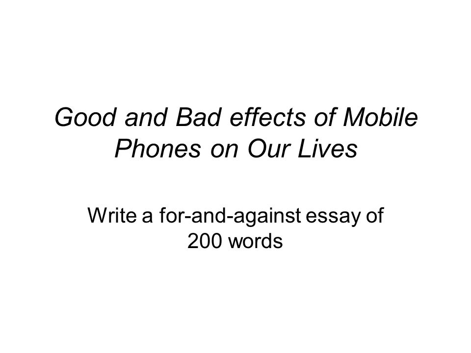 essay on cell phones good or bad Originally answered: how can we imagine our life without cell phones   actually the phones are maded for good purposes but we the humans uses it in  bad.