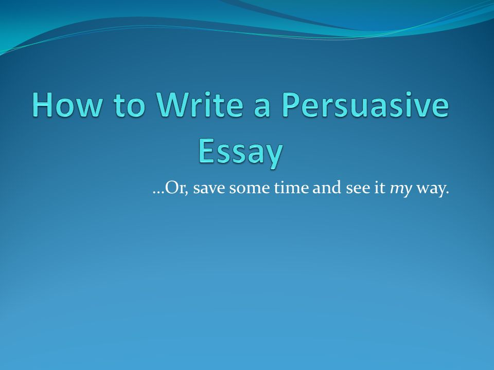 i need to write a persuasive essay A persuasive essay is designed to sway the reader to adopt your point of view about a topic these are good examples of persuasive essay topics you might write about: whether governments should or should not fund embryonic stem cell research whether love is a virtue or a vice why citizen kane is the best movie of the 20th.