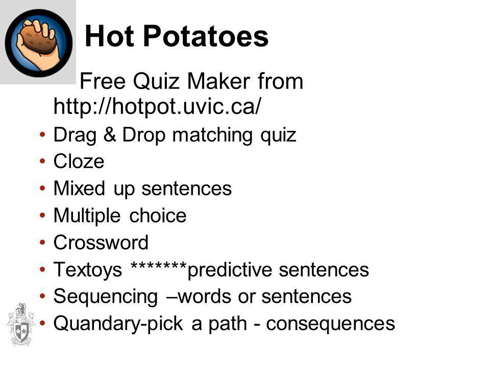 Hot Potatoes Free Quiz Maker from http://hotpot.uvic.ca/
