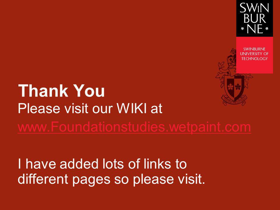 Thank You Please visit our WIKI at www.Foundationstudies.wetpaint.com