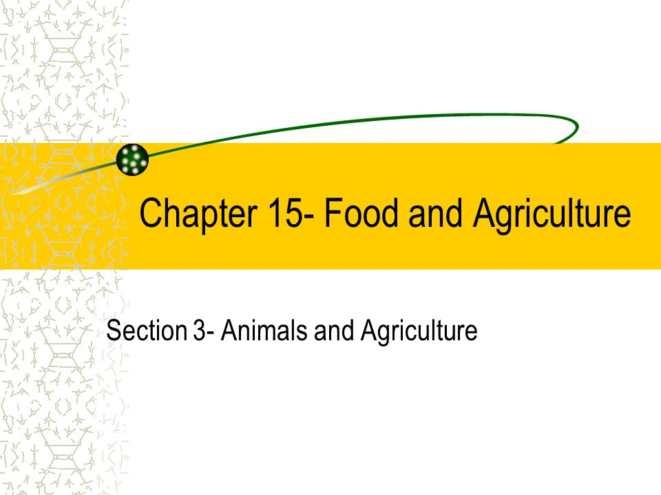 Chapter 15- Food and Agriculture