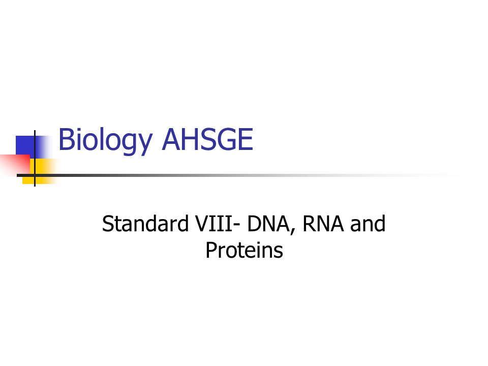 Standard VIII- DNA, RNA and Proteins