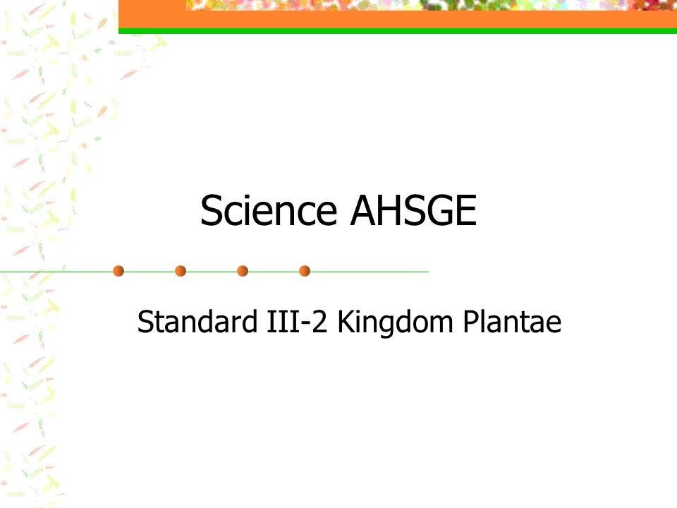 Standard III-2 Kingdom Plantae