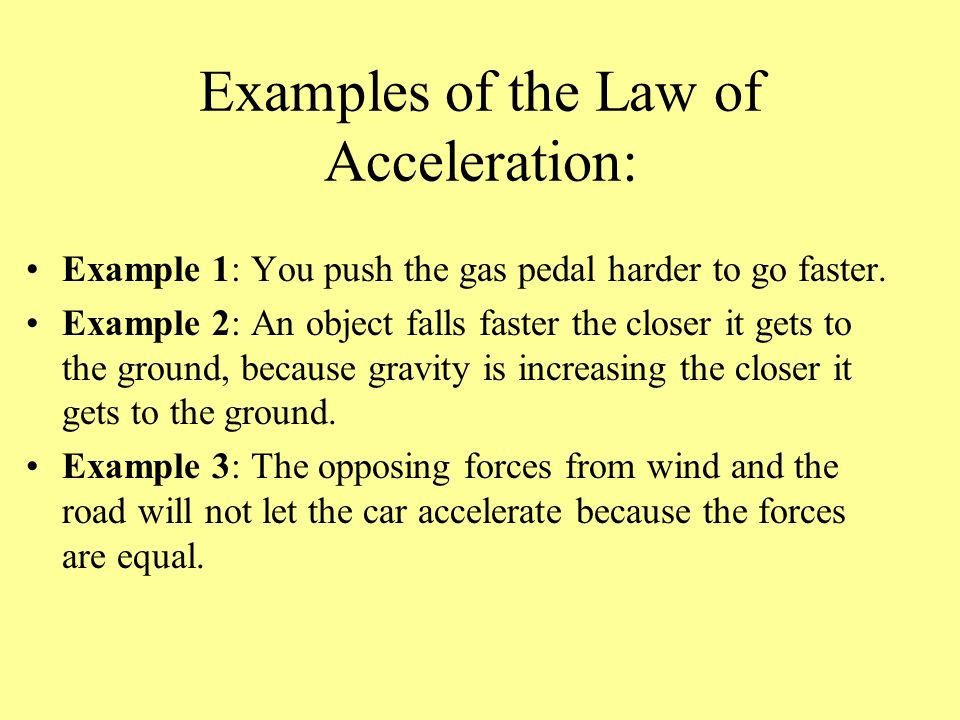 Examples of the Law of Acceleration: