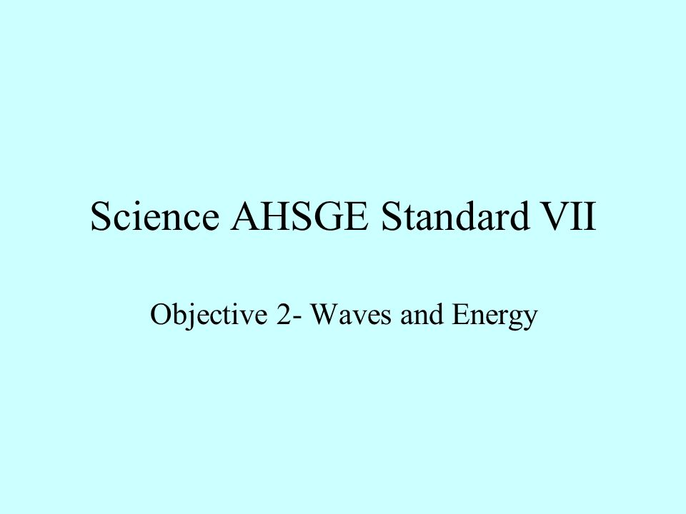 Science AHSGE Standard VII