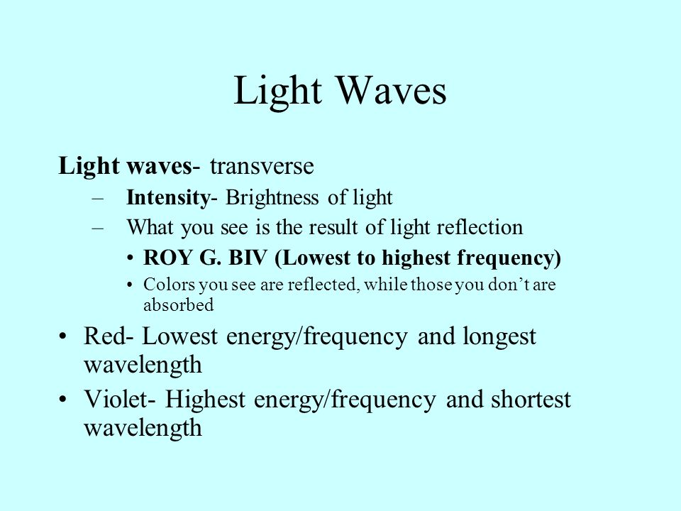 Light Waves Light waves- transverse