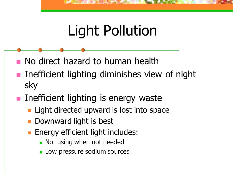 Light Pollution No direct hazard to human health