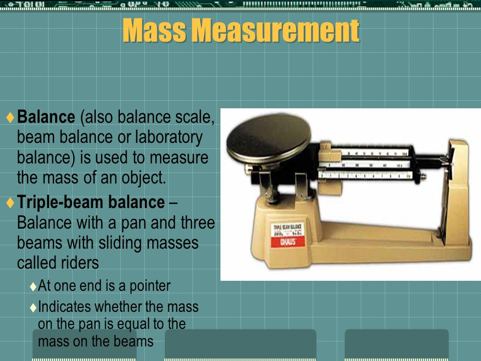 Mass Measurement Balance (also balance scale, beam balance or laboratory balance) is used to measure the mass of an object.