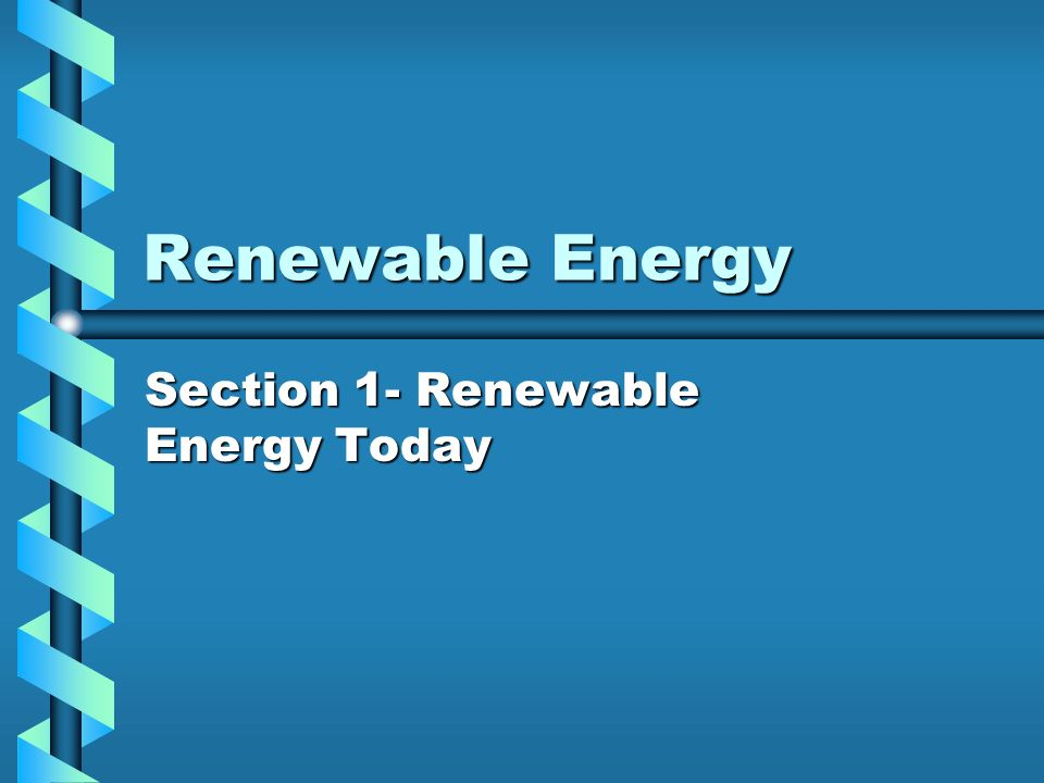 Section 1- Renewable Energy Today