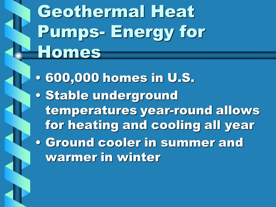 Geothermal Heat Pumps- Energy for Homes