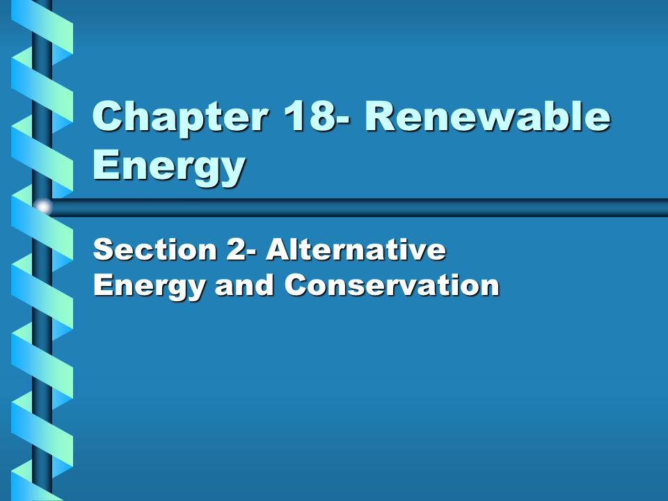 Chapter 18- Renewable Energy
