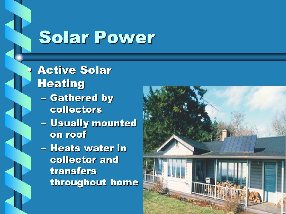 Solar Power Active Solar Heating Gathered by collectors