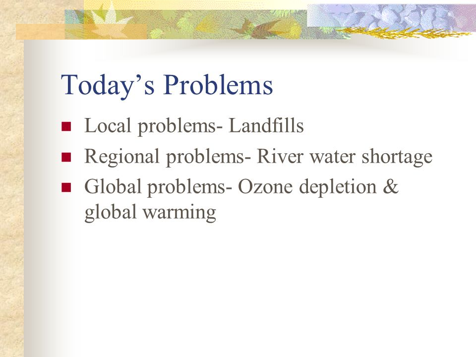Today's Problems Local problems- Landfills