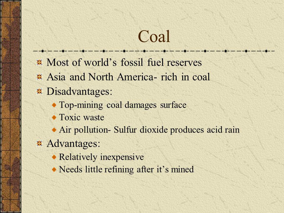 Coal Most of world's fossil fuel reserves
