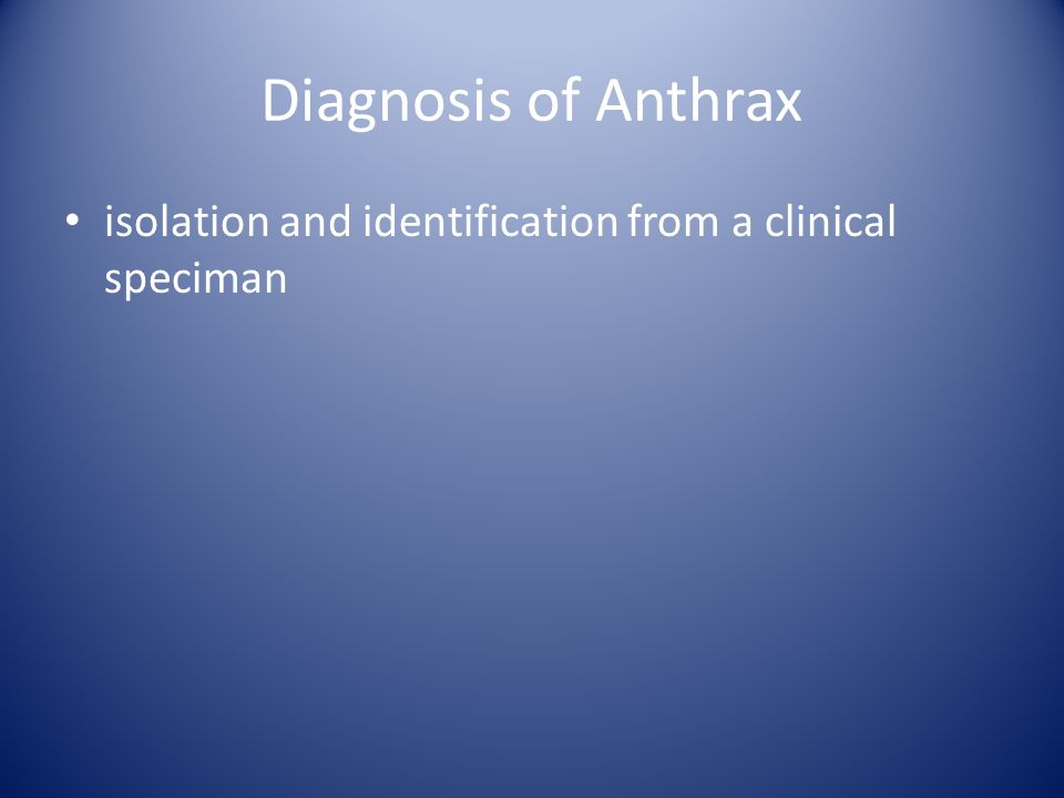 Diagnosis of Anthrax isolation and identification from a clinical speciman