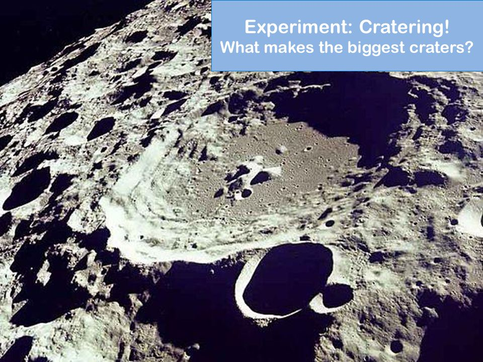 Experiment: Cratering! What makes the biggest craters