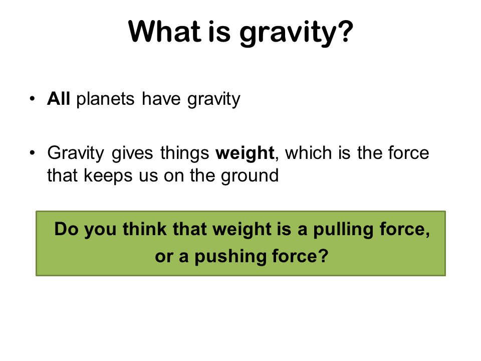 Do you think that weight is a pulling force,