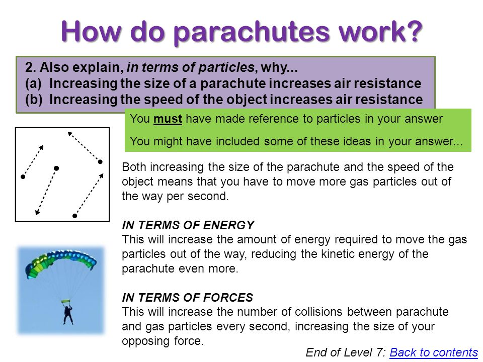 How do parachutes work 2. Also explain, in terms of particles, why...