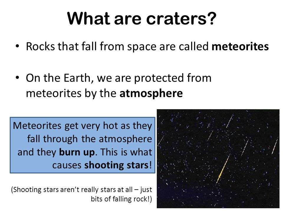 What are craters Rocks that fall from space are called meteorites