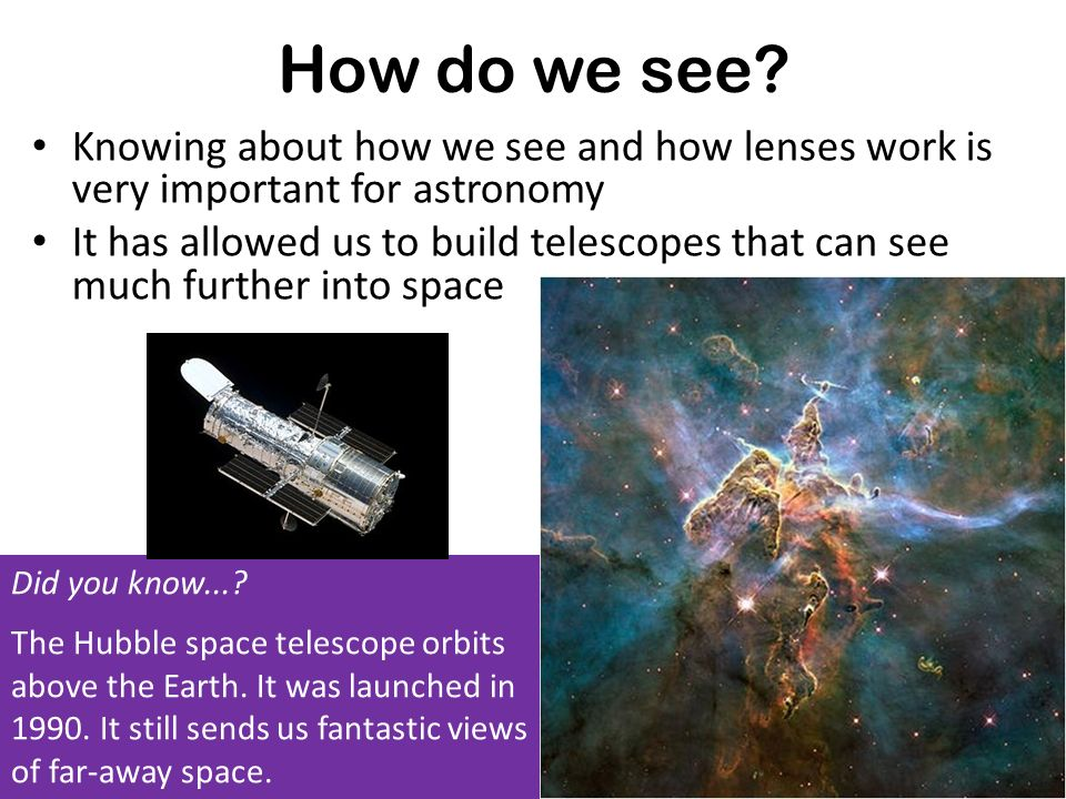 How do we see Knowing about how we see and how lenses work is very important for astronomy.