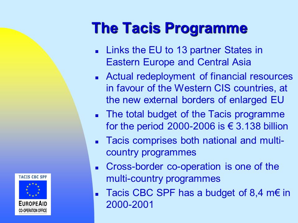 The Tacis Programme Links the EU to 13 partner States in Eastern Europe and Central Asia.