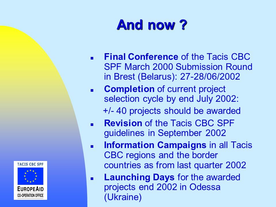 And now Final Conference of the Tacis CBC SPF March 2000 Submission Round in Brest (Belarus): 27-28/06/2002.