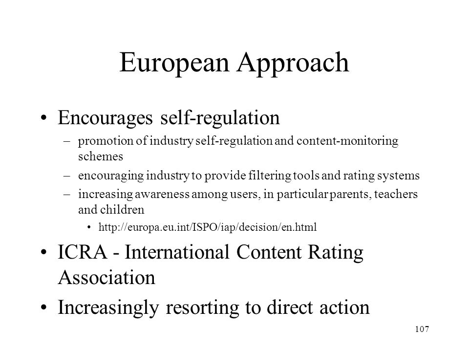 European Approach Encourages self-regulation